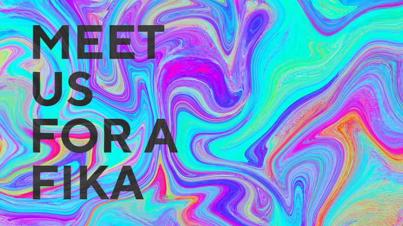Meet us for a Fika
