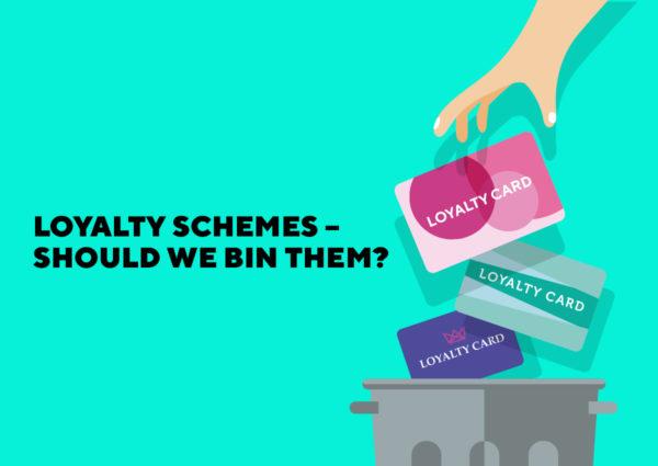 Loyalty schemes – should we bin them? aase